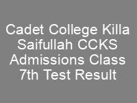Cadet College Killa Saifullah CCKS Admissions Class 7th CTSP Results