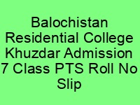 Baluchistan Residential College Khuzdar Admission 7 Class PTS Roll No Slip